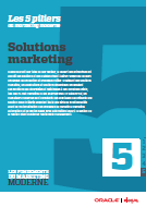 Les 5 piliers du marketing moderne : les solutions marketing